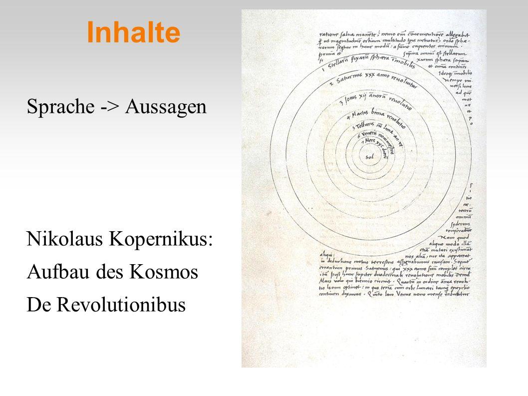 Inhalte Sprache -> Aussagen Nikolaus Kopernikus: Aufbau des Kosmos De Revolutionibus