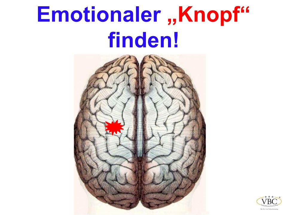 Emotionaler Knopf finden!