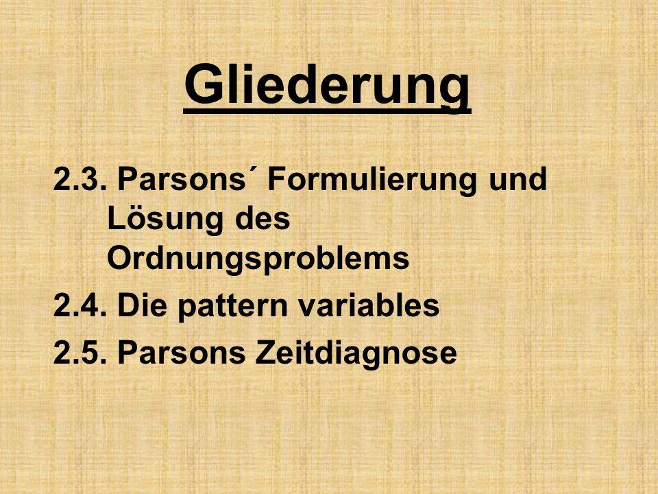 Gliederung 2.3.Parsons´ Formulierung und Lösung des Ordnungsproblems 2.4.