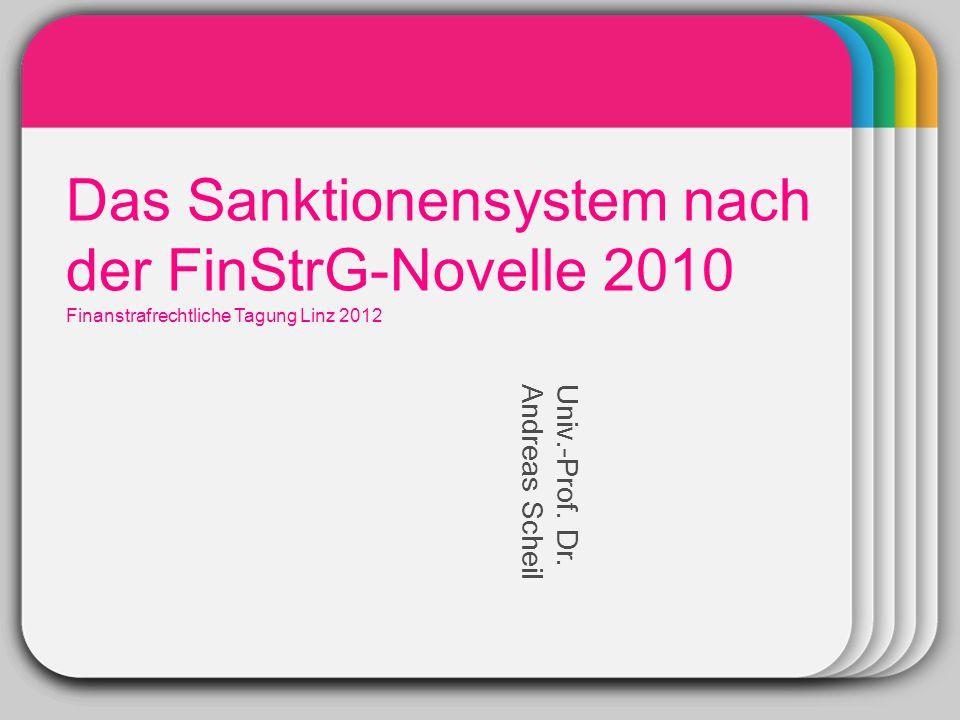 WINTER Template Das Sanktionensystem nach der FinStrG-Novelle 2010 Finanstrafrechtliche Tagung Linz 2012 Univ.-Prof.