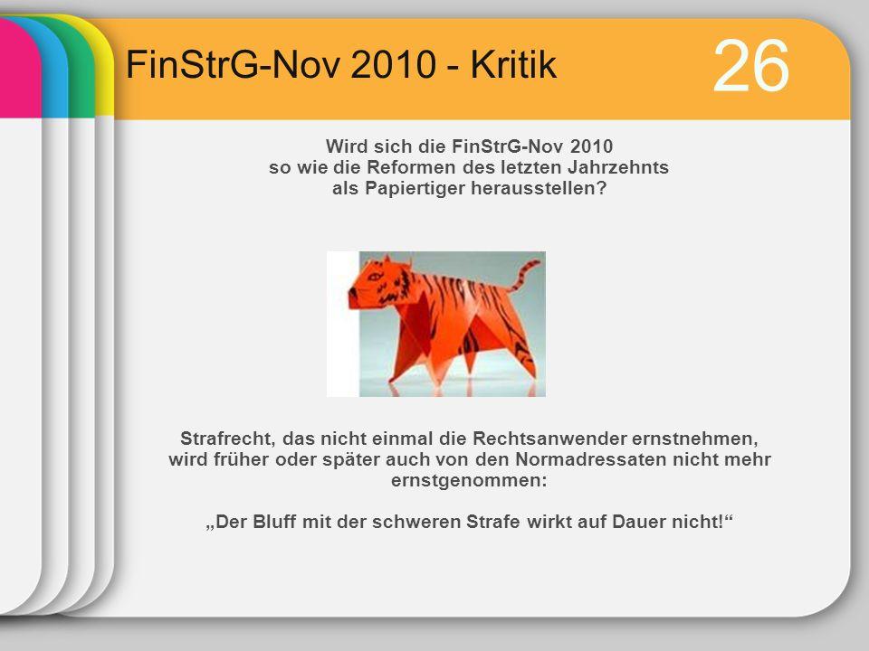 26 Wird sich die FinStrG-Nov 2010 so wie die Reformen des letzten Jahrzehnts als Papiertiger herausstellen.