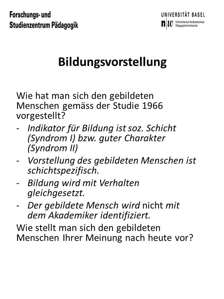 Bildungsvorstellung Wie hat man sich den gebildeten Menschen gemäss der Studie 1966 vorgestellt.