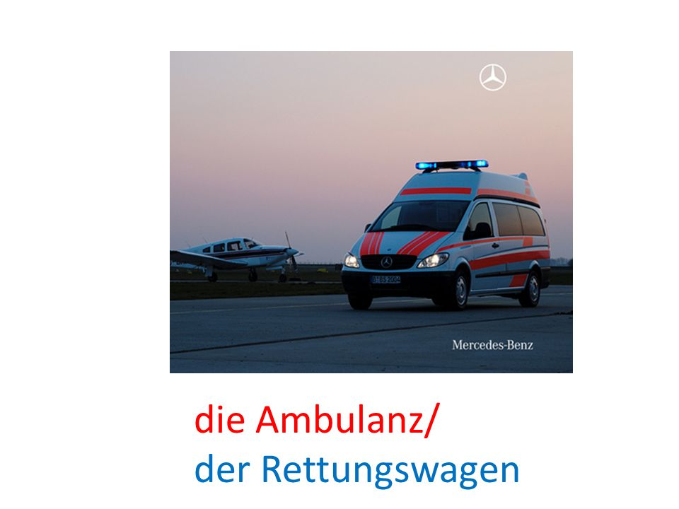 die Ambulanz/ der Rettungswagen