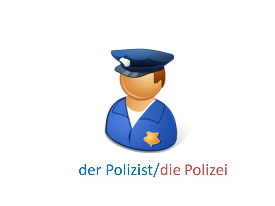 der Polizist/die Polizei
