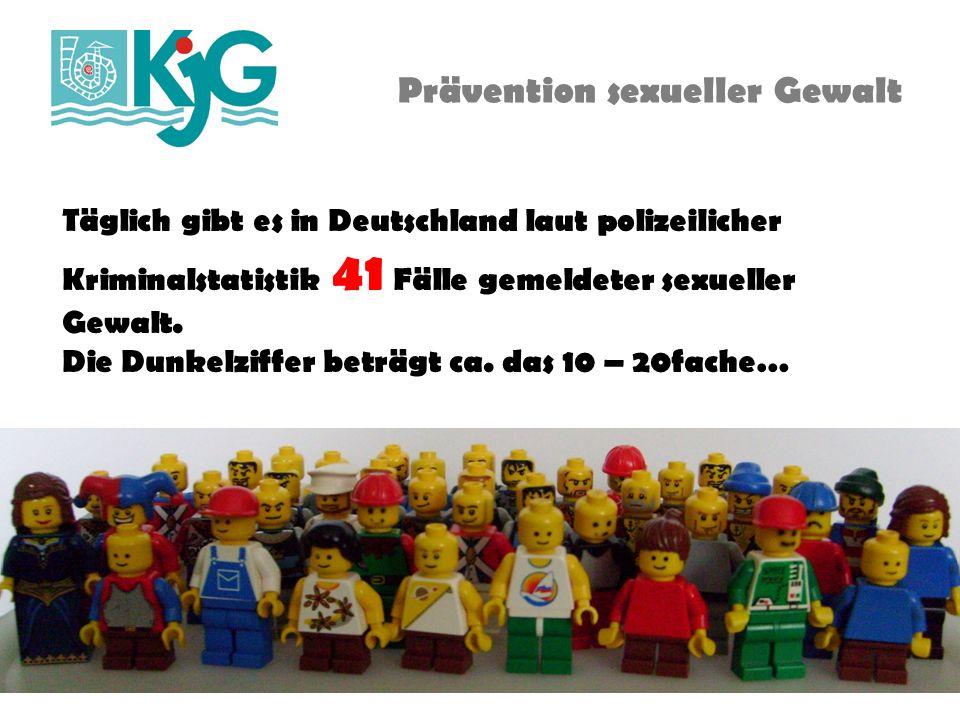Prävention sexueller Gewalt Täglich gibt es in Deutschland laut polizeilicher Kriminalstatistik 41 Fälle gemeldeter sexueller Gewalt. Die Dunkelziffer