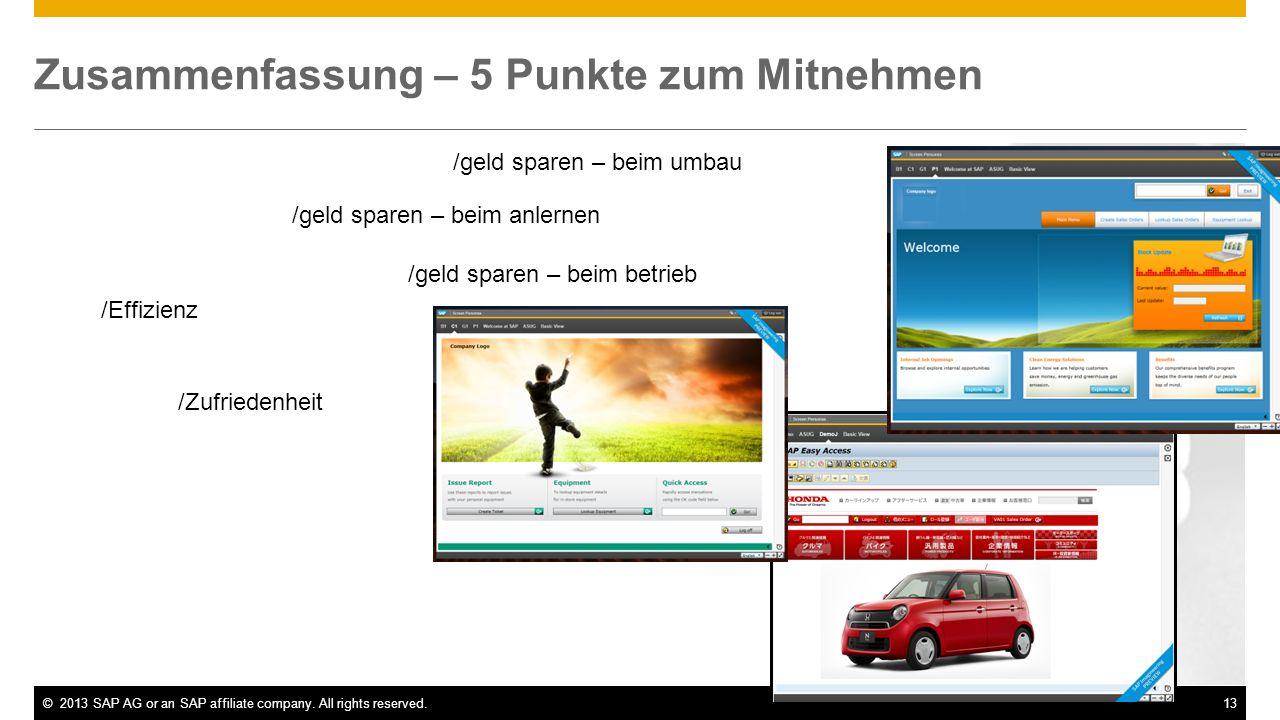 ©2013 SAP AG or an SAP affiliate company. All rights reserved.13 Zusammenfassung – 5 Punkte zum Mitnehmen /geld sparen – beim umbau /geld sparen – bei