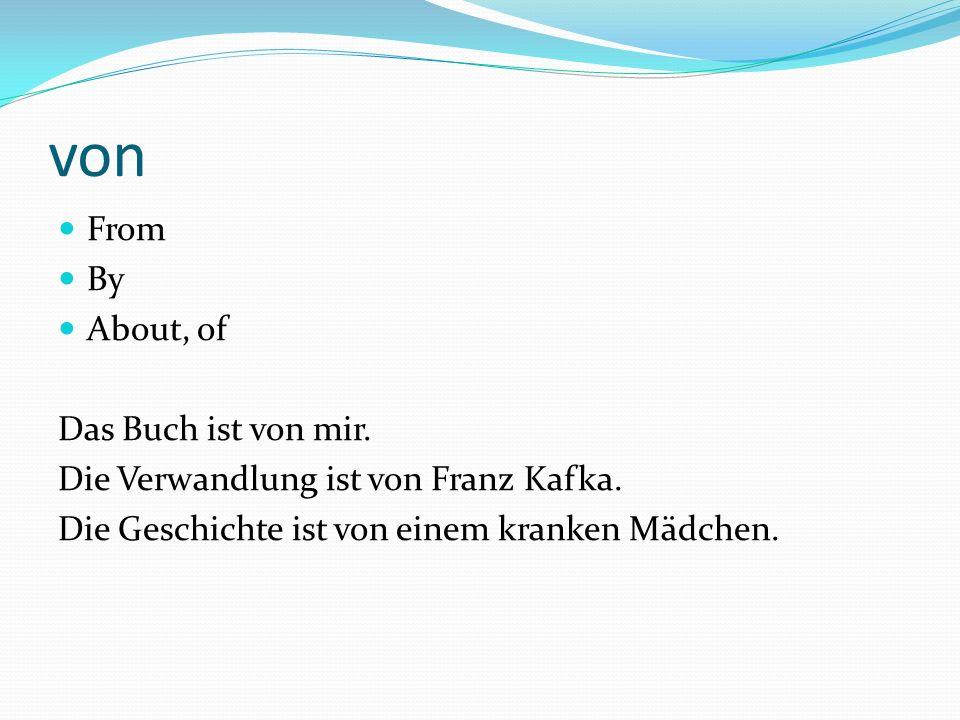 von From By About, of Das Buch ist von mir. Die Verwandlung ist von Franz Kafka.