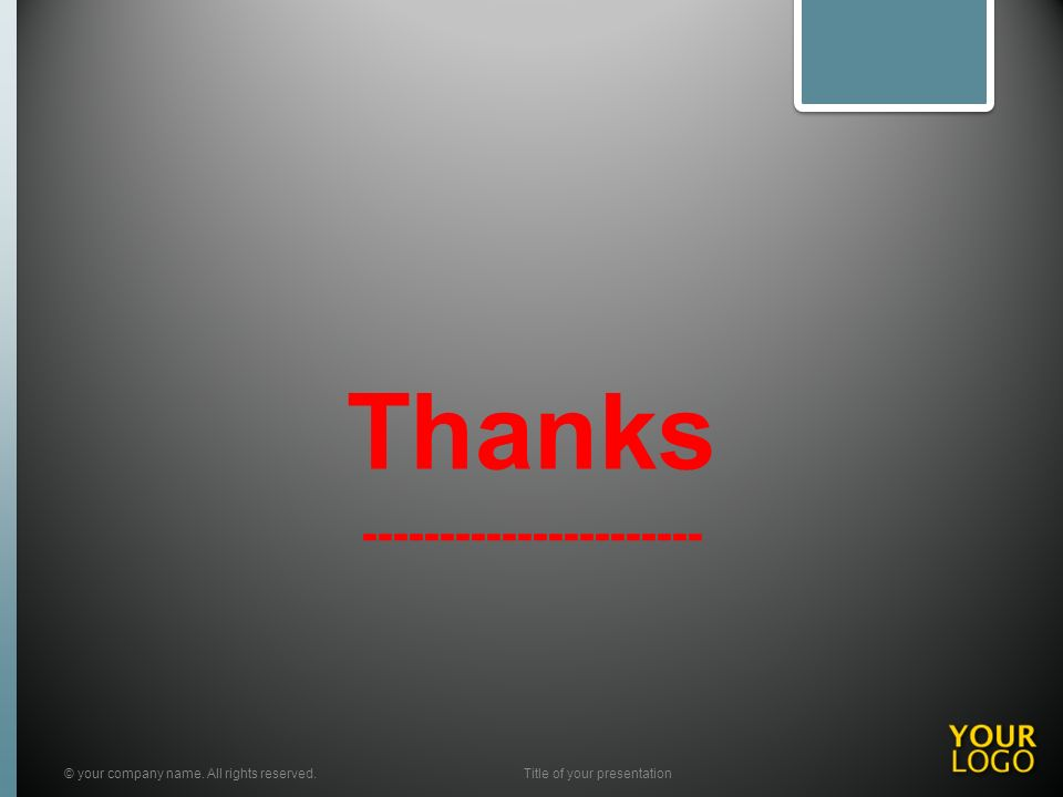 Thanks ---------------------- © your company name. All rights reserved.Title of your presentation