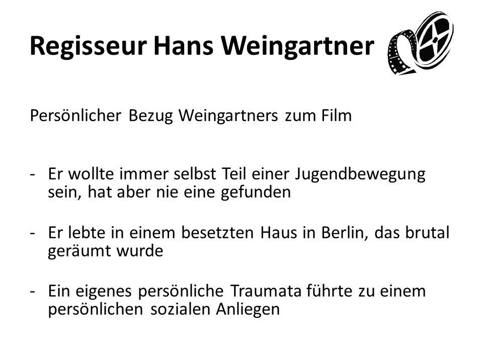 Regisseur Hans Weingartner Persönlicher Bezug Weingartners zum Film -Er wollte immer selbst Teil einer Jugendbewegung sein, hat aber nie eine gefunden