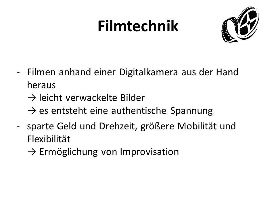 Filmtechnik -Filmen anhand einer Digitalkamera aus der Hand heraus leicht verwackelte Bilder es entsteht eine authentische Spannung -sparte Geld und D