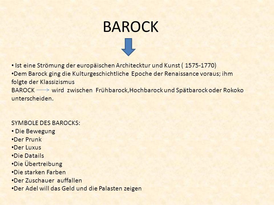 BAROCK Ist eine Strömung der europäischen Architecktur und Kunst ( 1575-1770) Dem Barock ging die Kulturgeschichtliche Epoche der Renaissance voraus;