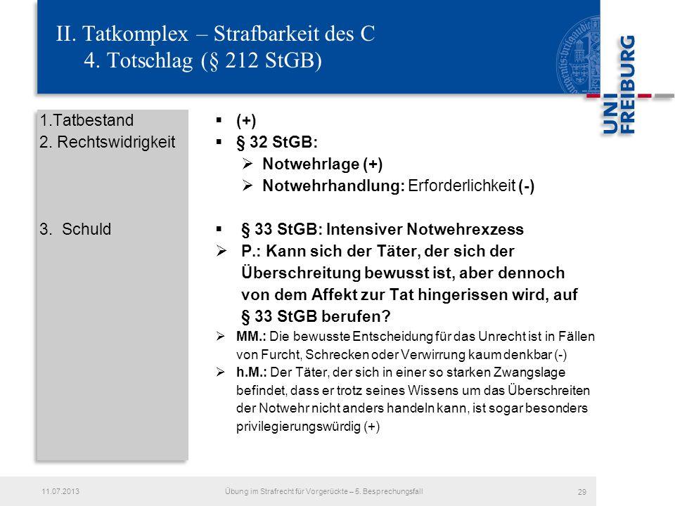 II.Tatkomplex – Strafbarkeit des C 4. Totschlag (§ 212 StGB) 1.Tatbestand 2.