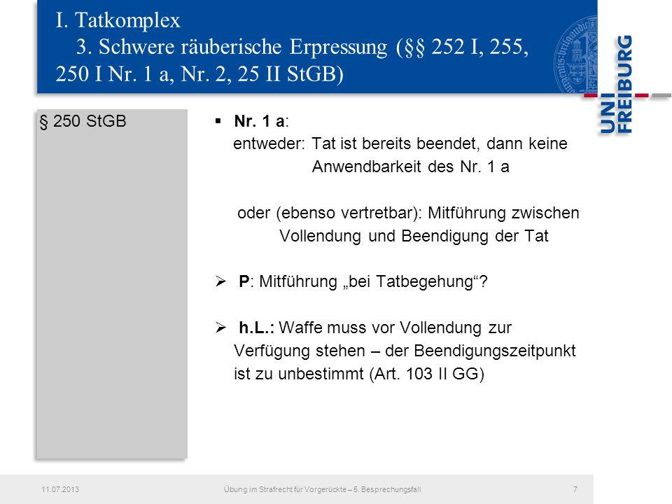 § 250 StGB Nr. 1 a: entweder: Tat ist bereits beendet, dann keine Anwendbarkeit des Nr. 1 a oder (ebenso vertretbar): Mitführung zwischen Vollendung u