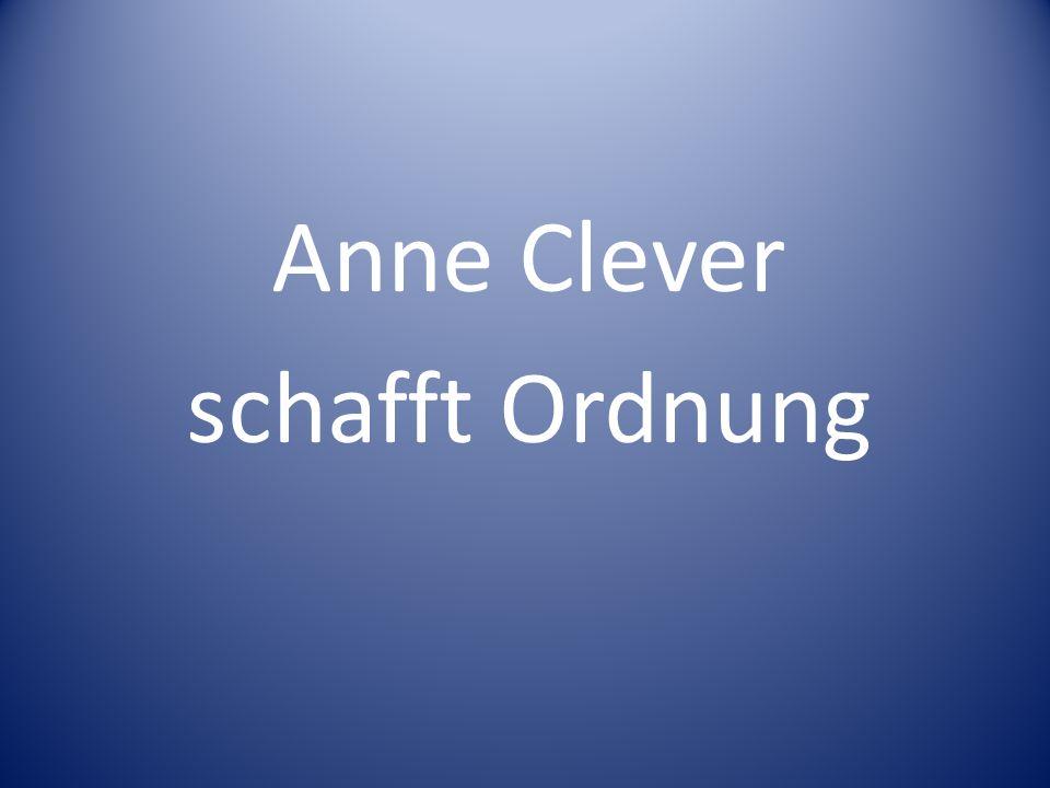 Anne Clever schafft Ordnung