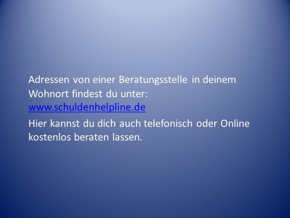 Adressen von einer Beratungsstelle in deinem Wohnort findest du unter: www.schuldenhelpline.de www.schuldenhelpline.de Hier kannst du dich auch telefo
