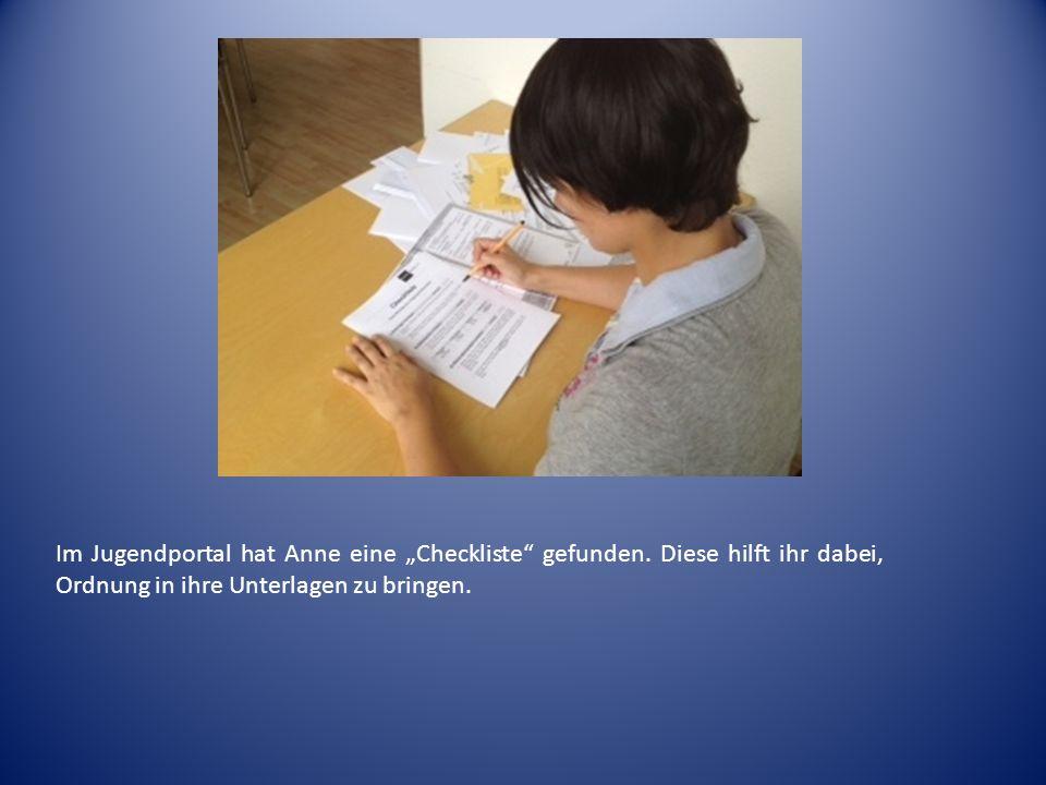 Im Jugendportal hat Anne eine Checkliste gefunden. Diese hilft ihr dabei, Ordnung in ihre Unterlagen zu bringen.