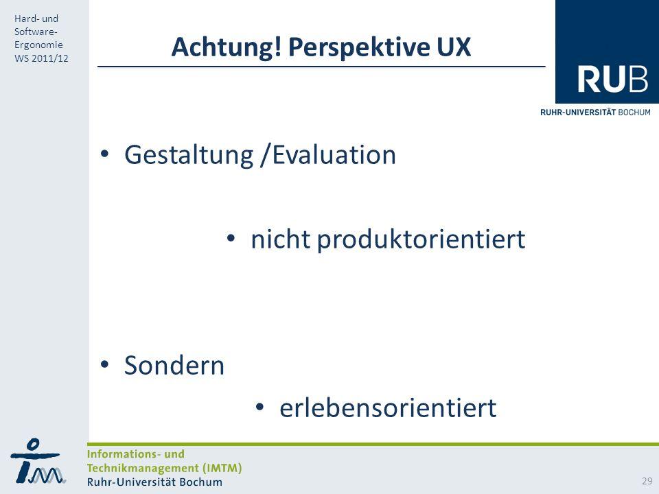 RUB Hard- und Software- Ergonomie WS 2011/12 Achtung.