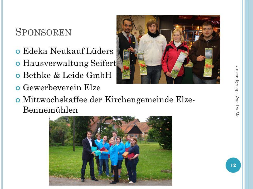 S PONSOREN Edeka Neukauf Lüders Hausverwaltung Seifert Bethke & Leide GmbH Gewerbeverein Elze Mittwochskaffee der Kirchengemeinde Elze- Bennemühlen 12 Jugendgruppe Zwo-Do-Mo