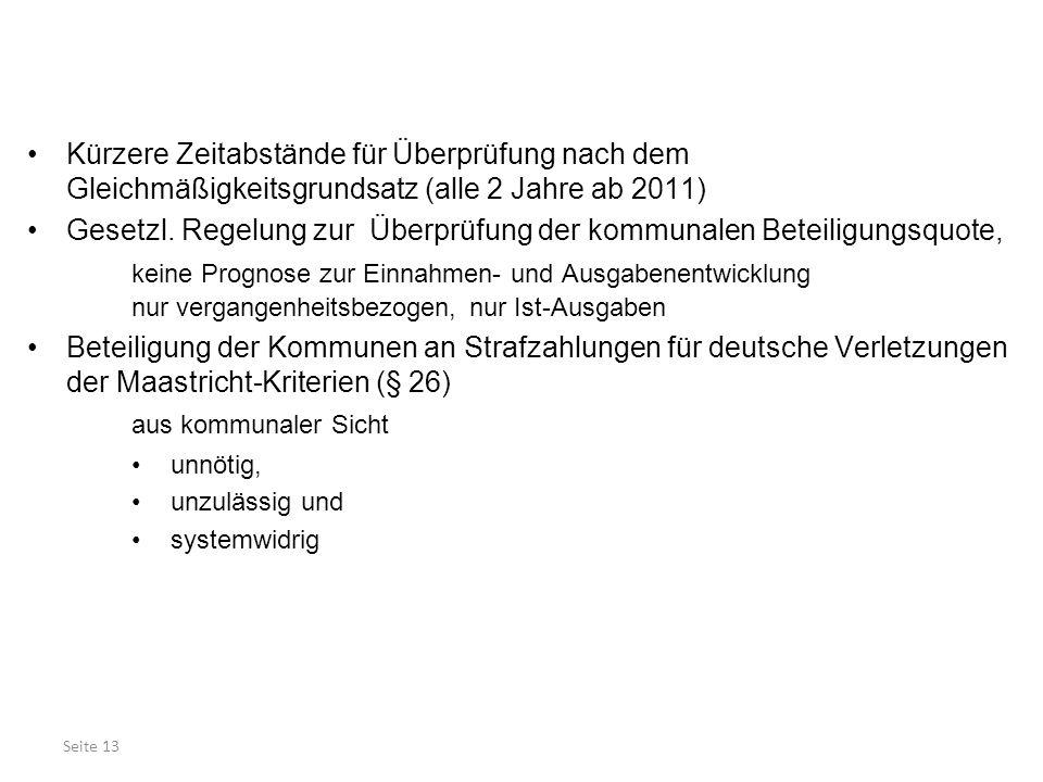Seite 13 Kürzere Zeitabstände für Überprüfung nach dem Gleichmäßigkeitsgrundsatz (alle 2 Jahre ab 2011) Gesetzl. Regelung zur Überprüfung der kommunal