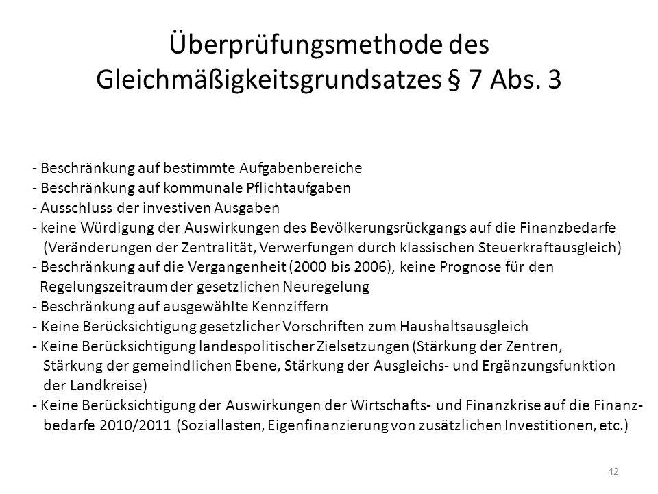 Überprüfungsmethode des Gleichmäßigkeitsgrundsatzes § 7 Abs. 3 42 - Beschränkung auf bestimmte Aufgabenbereiche - Beschränkung auf kommunale Pflichtau