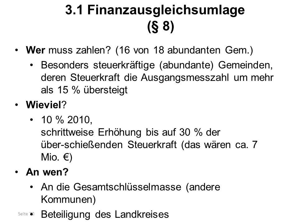 Seite 70 3.1 Finanzausgleichsumlage (§ 8) Wer muss zahlen? (16 von 18 abundanten Gem.) Besonders steuerkräftige (abundante) Gemeinden, deren Steuerkra