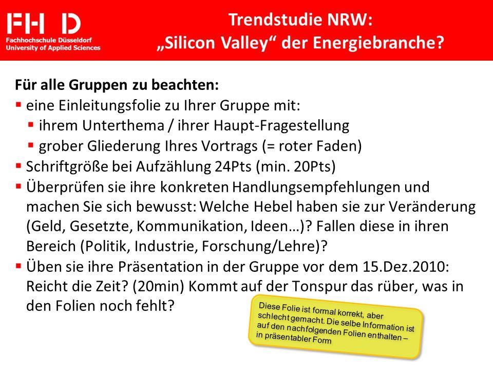 FH D Fachhochschule Düsseldorf University of Applied Sciences Trendstudie NRW: Silicon Valley der Energiebranche? Für alle Gruppen zu beachten: eine E