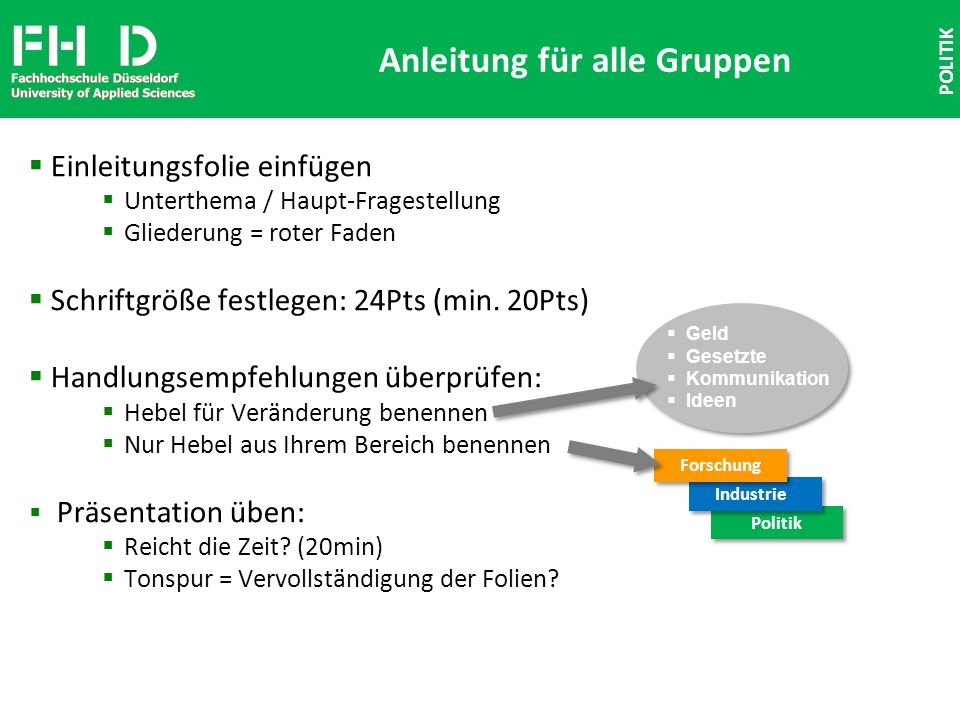 FH D Fachhochschule Düsseldorf University of Applied Sciences Einleitungsfolie einfügen Unterthema / Haupt-Fragestellung Gliederung = roter Faden Schriftgröße festlegen: 24Pts (min.