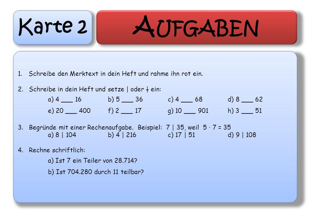 Karte 13 T EILBARKEITSREGELN A NKREUZAUFGABEN Eine Zahl ist ohne Rest durch 2 teilbar, wenn sie auf 2, 4, 6, 8 und 0 endet.