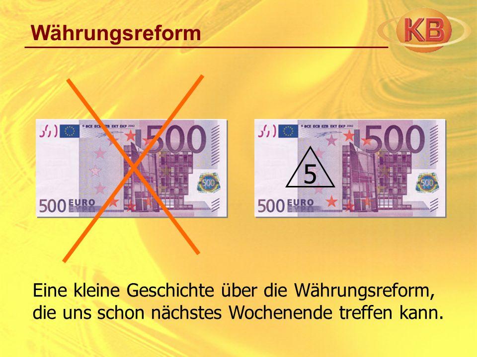 Währungsreform 5 Eine kleine Geschichte über die Währungsreform, die uns schon nächstes Wochenende treffen kann.