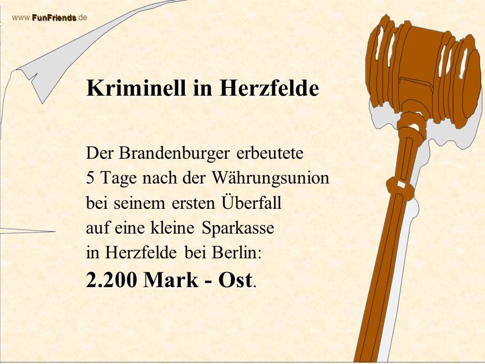 FunFriends www.FunFriends.de Kriminell in Frankfurt Ein 33jaehriger Arbeitsloser aus Frankfurt scheiterte bereits am Kassierer.