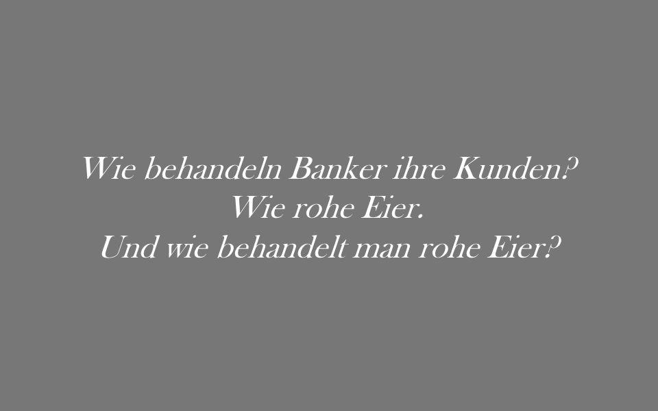 'Sie können ruhig lauter sprechen,' sagt der Bankangestellte. 'In der Schweiz ist Armut keine Schande.'