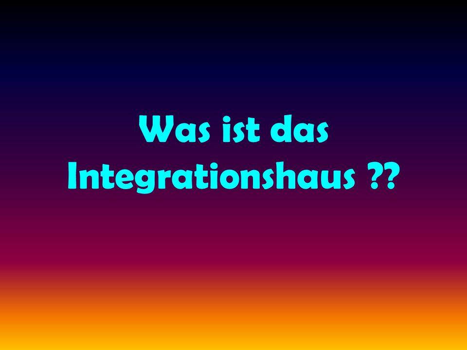 Was ist das Integrationshaus