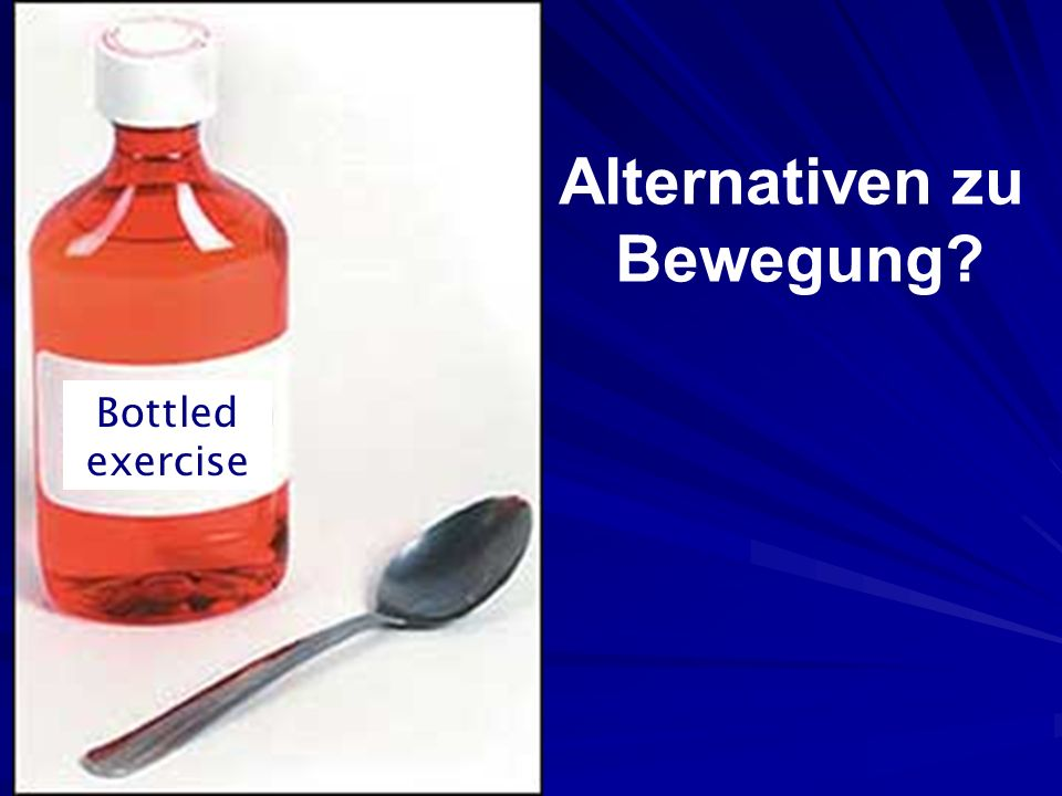 Bottled exercise Alternativen zu Bewegung?