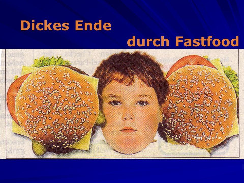 Dickes Ende durch Fastfood OÖN – 28-02-05