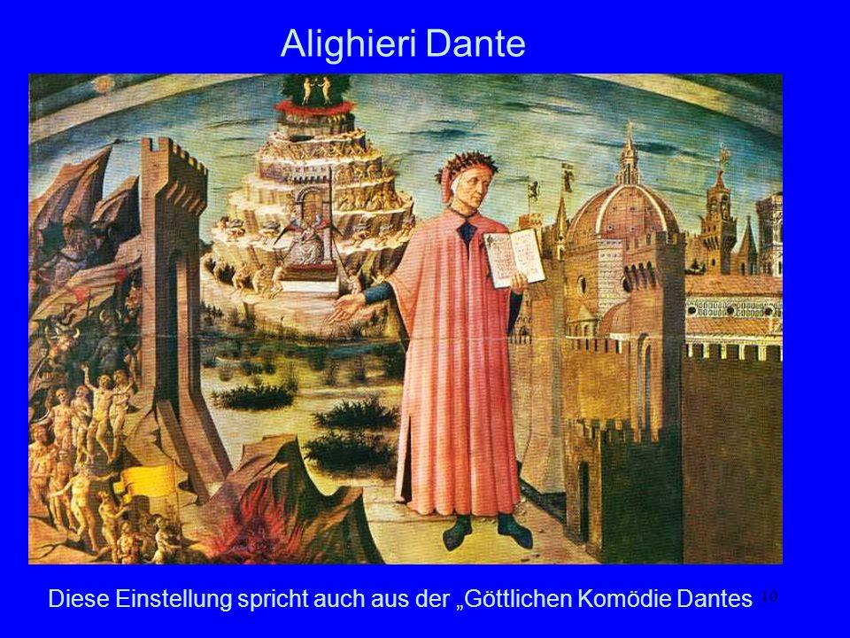 10 Alighieri Dante Diese Einstellung spricht auch aus der Göttlichen Komödie Dantes