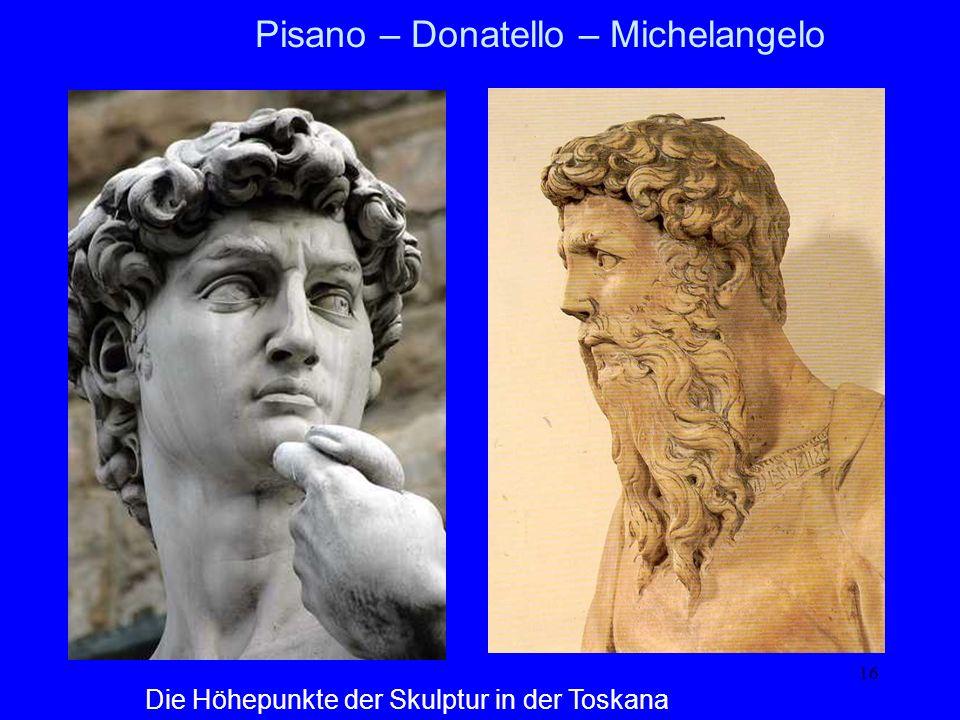 16 Pisano – Donatello – Michelangelo Die Höhepunkte der Skulptur in der Toskana