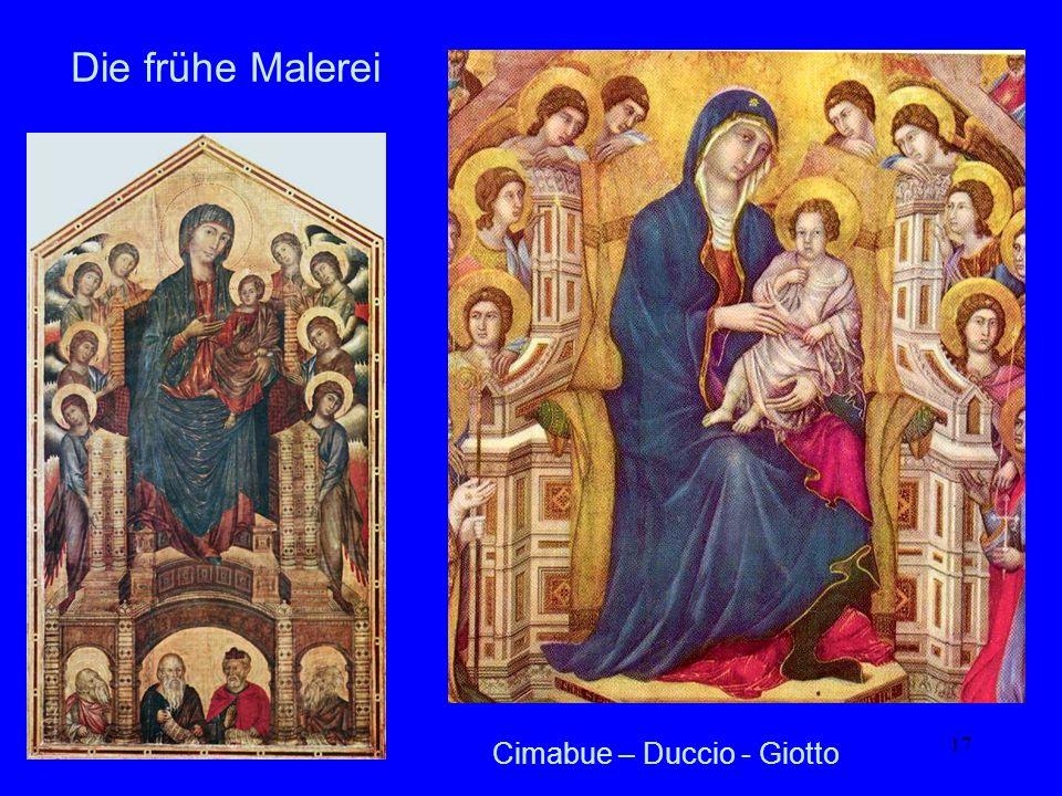 17 Die frühe Malerei Cimabue – Duccio - Giotto