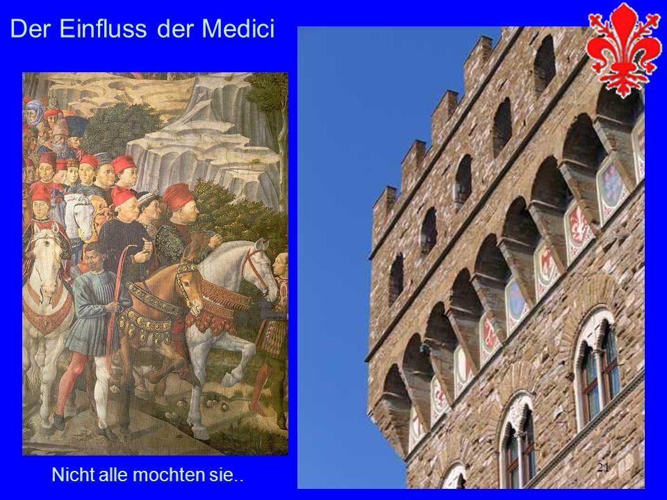 21 Der Einfluss der Medici Nicht alle mochten sie..