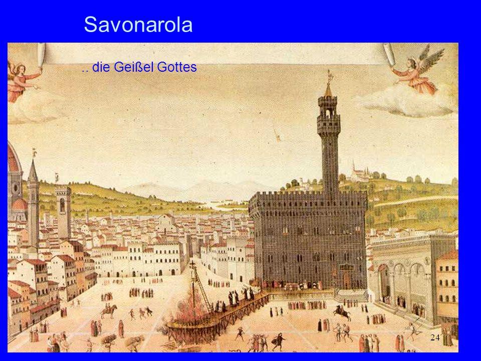 .. die Geißel Gottes 24 Savonarola