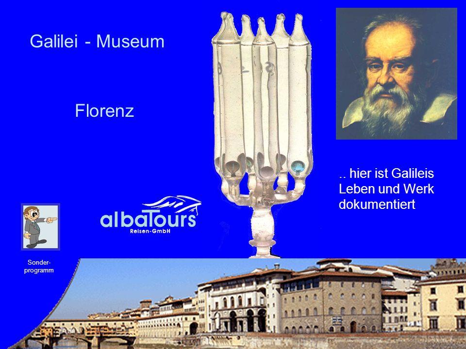 28 Galilei - Museum Sonder- programm.. hier ist Galileis Leben und Werk dokumentiert Florenz