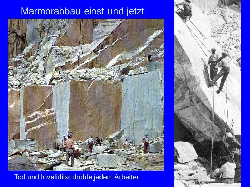 35 Marmorabbau einst und jetzt Tod und Invalidität drohte jedem Arbeiter