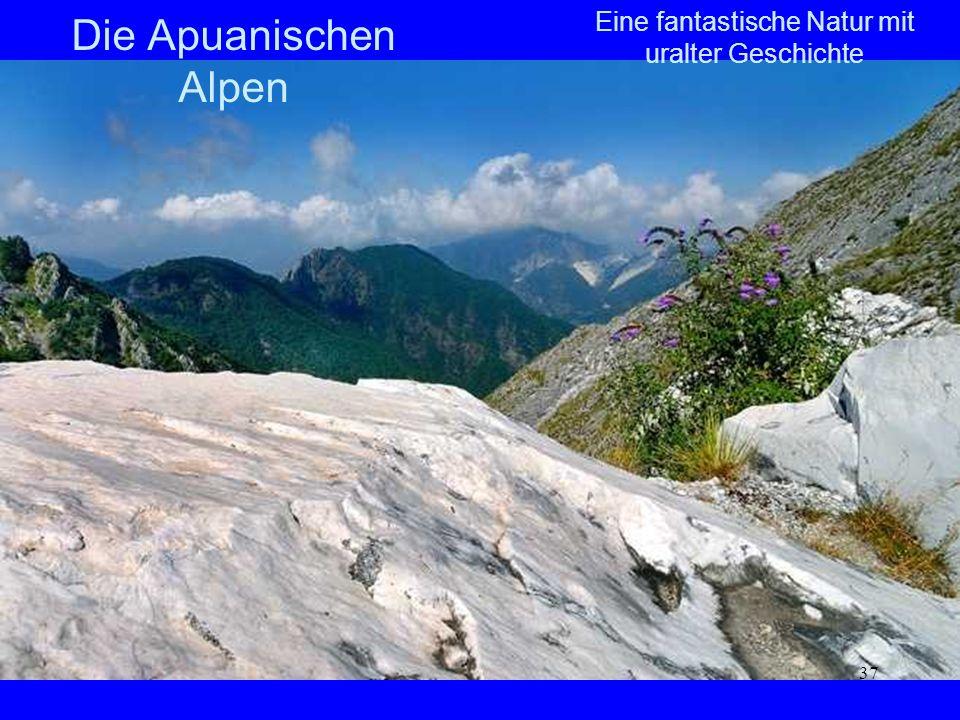 37 Die Apuanischen Alpen Eine fantastische Natur mit uralter Geschichte