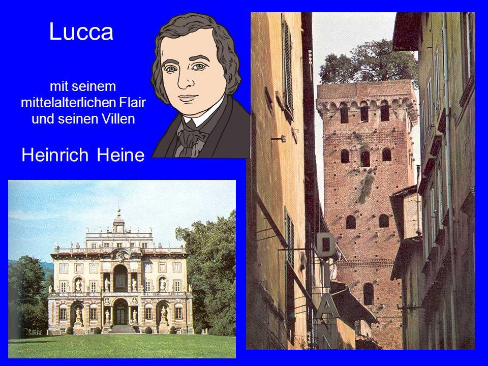 39 Lucca mit seinem mittelalterlichen Flair und seinen Villen Heinrich Heine