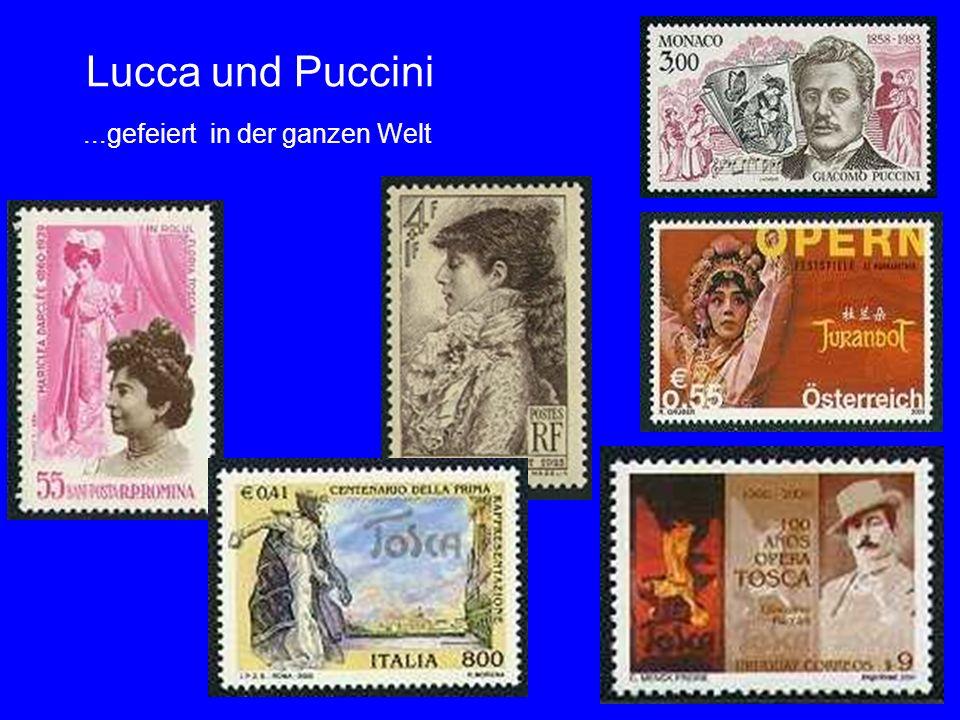 42 Lucca und Puccini...gefeiert in der ganzen Welt