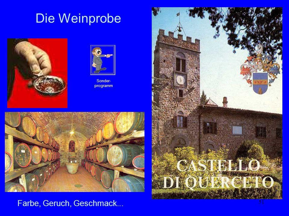 51 Die Weinprobe Sonder- programm Farbe, Geruch, Geschmack...