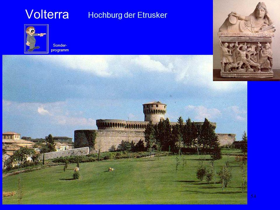 54 Volterra Hochburg der Etrusker Sonder- programm