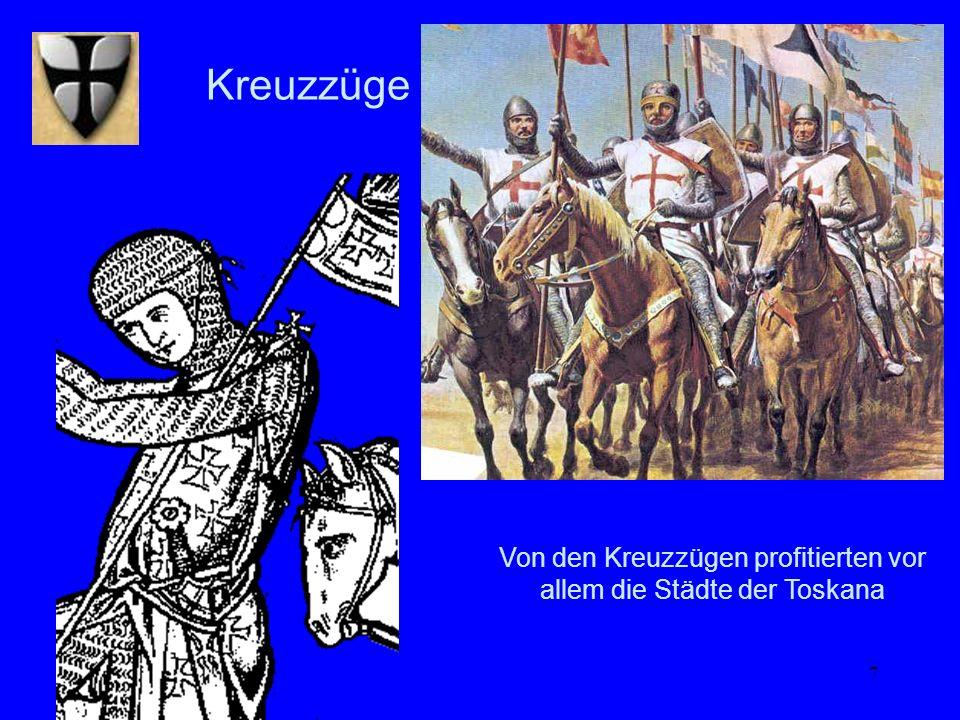 7 Kreuzzüge Von den Kreuzzügen profitierten vor allem die Städte der Toskana