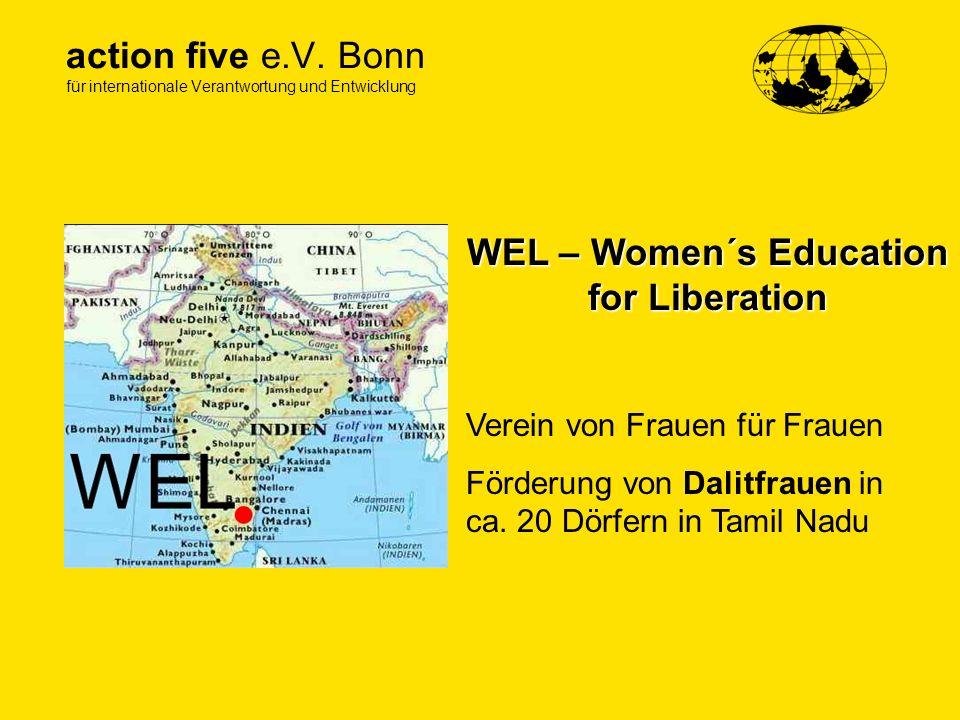 WEL – Women´s Education for Liberation Verein von Frauen für Frauen Förderung von Dalitfrauen in ca. 20 Dörfern in Tamil Nadu