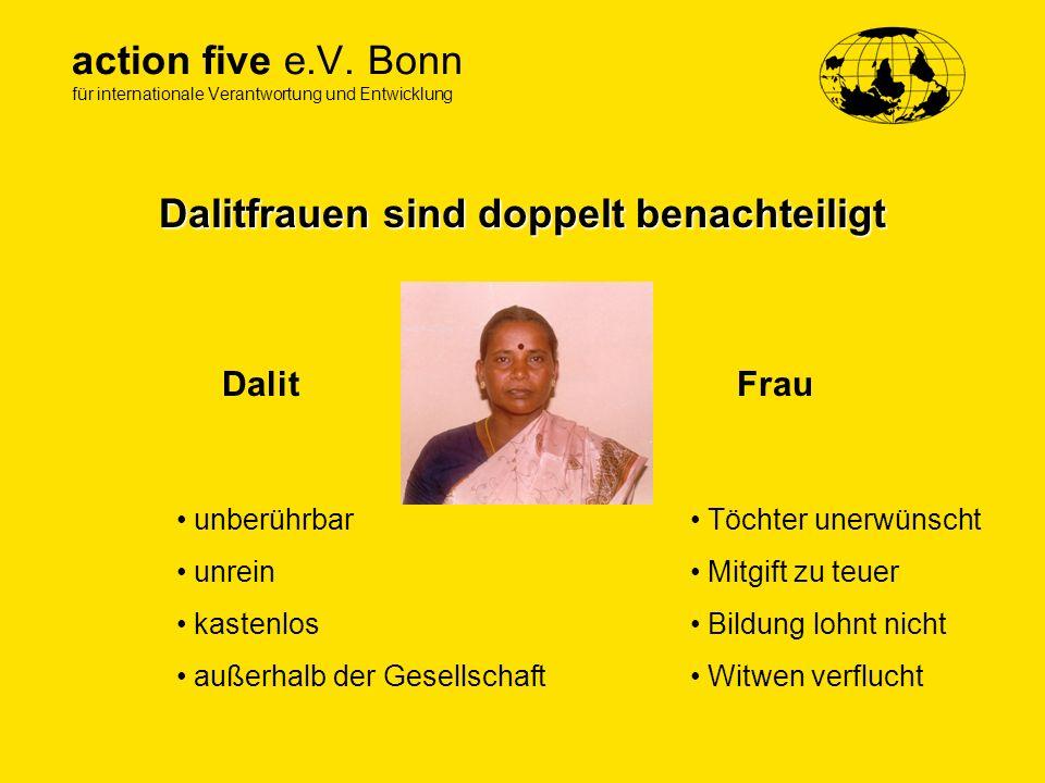 action five e.V. Bonn für internationale Verantwortung und Entwicklung Dalitfrauen sind doppelt benachteiligt DalitFrau unberührbar unrein kastenlos a