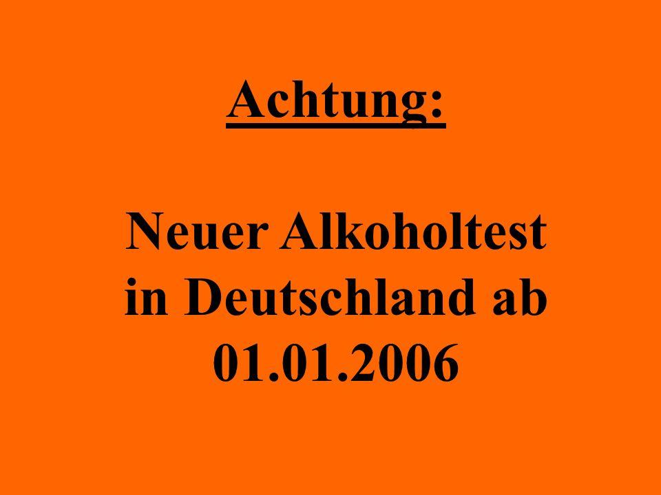 Achtung: Neuer Alkoholtest in Deutschland ab 01.01.2006
